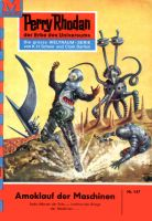 Perry Rhodan 147: Amoklauf der Maschinen (Heftroman)