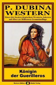 P. Dubina Western, Bd. 22: Königin der Guerilleros