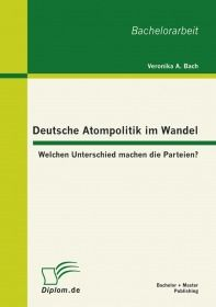 Deutsche Atompolitik im Wandel: Welchen Unterschied machen die Parteien?