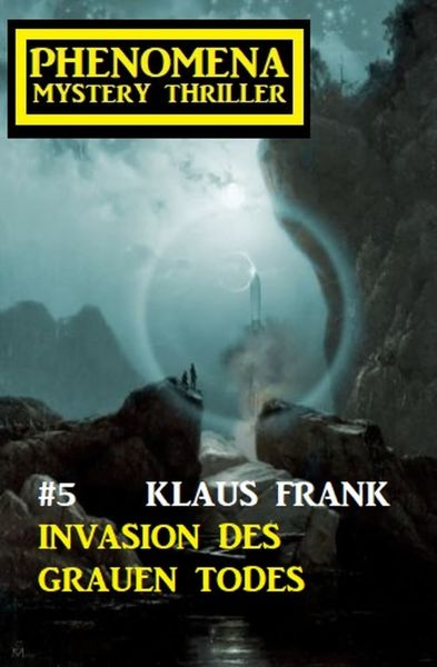 Invasion des grauen Todes: Phenomena 5
