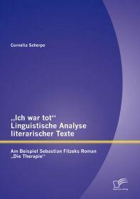 """""""Ich war tot"""": Linguistische Analyse literarischer Texte. Am Beispiel Sebastian Fitzeks"""