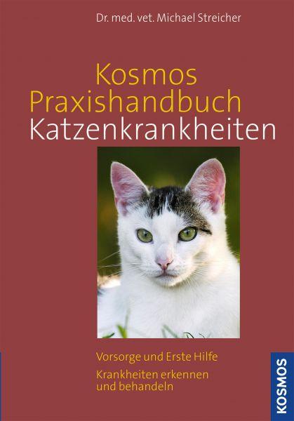 Kosmos Praxishandbuch Katzenkrankheiten