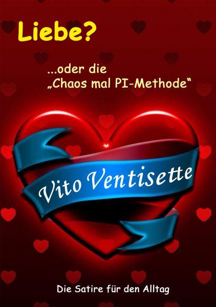 """Liebe? ...oder die """"Chaos mal PI-Methode"""""""