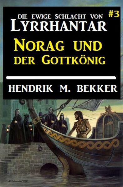 Norag und der Gottkönig: Die Ewige Schlacht von Lyrrhantar #3