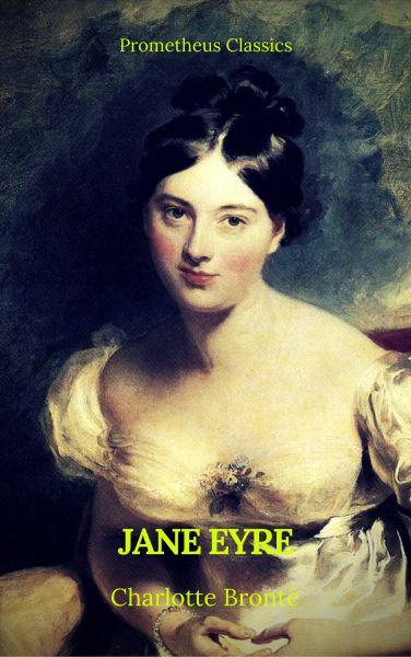 Jane Eyre (With PREFACE )(Best Navigation, Active TOC)(Prometheus Classics)