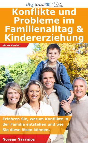 Konflikte und Probleme im Familienalltag & Kindererziehung