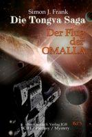 Die Tongva Saga (Bd.5): Der Flug der OMALLA