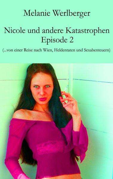 Nicole und andere Katastrophen – Episode 2