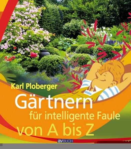 Gärtnern für intelligente Faule von A bis Z