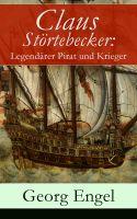 Claus Störtebecker: Legendärer Pirat und Krieger (Vollständige Ausgabe)