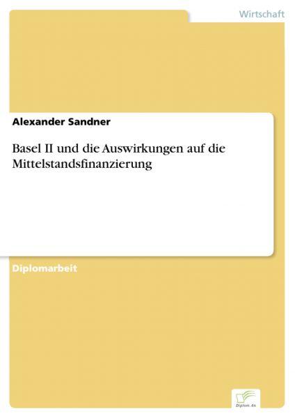 Basel II und die Auswirkungen auf die Mittelstandsfinanzierung