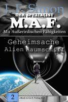 Geheimsache Alien Raumschiff (Der Spezialist M.A.F. 2 )