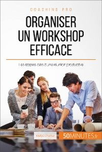 Organiser un workshop efficace