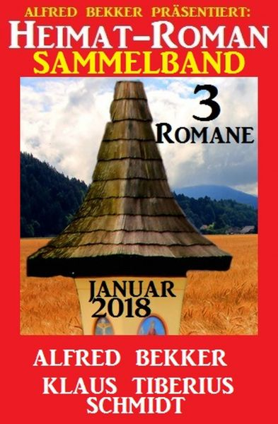 Heimatroman Sammelband 3 Romane Januar 2018