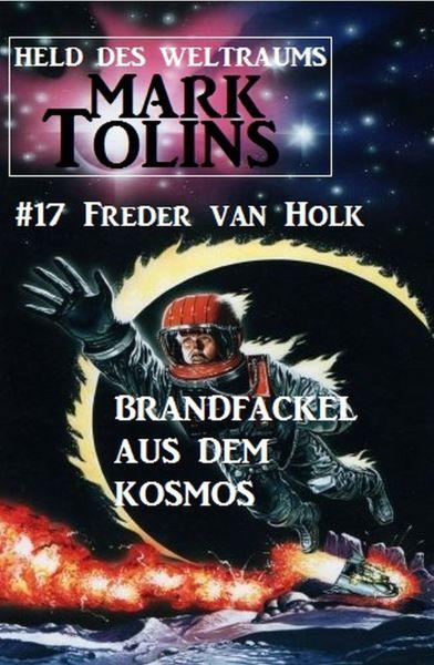 Brandfackel aus dem Kosmos: Mark Tolins - Held des Weltraums #17