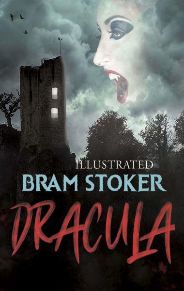 Bram Stoker - Dracula (Illustrated)