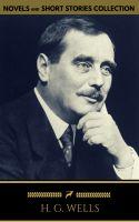 H. G. Wells: Classics Novels and Short Stories (Golden Deer Classics) [Included 11 novels & 09 short