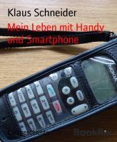 Mein Leben mit Handy und Smartphone