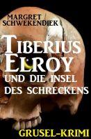 Tiberius Elroy und die Insel des Schreckens