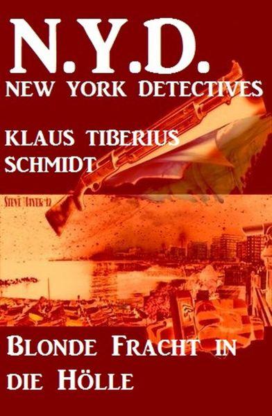 Blonde Fracht in die Hölle: N.Y.D. - New York Detectives