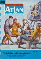 Atlan 6: Endstation Wüstenplanet (Heftroman)
