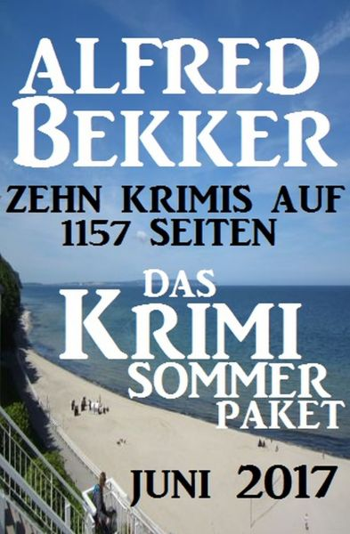 Das Krimi Sommer Paket Juni 2017: Zehn Krimis auf 1157 Seiten