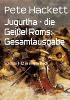 Jugurtha - die Geißel Roms: Gesamtausgabe