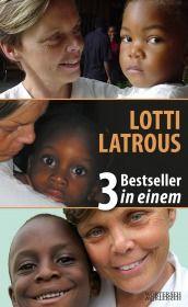 Lotti Latrous - 3 Bestseller in einem