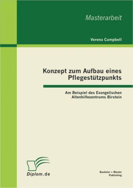 Konzept zum Aufbau eines Pflegestützpunkts: Am Beispiel des Evangelischen Altenhilfezentrums Birstei