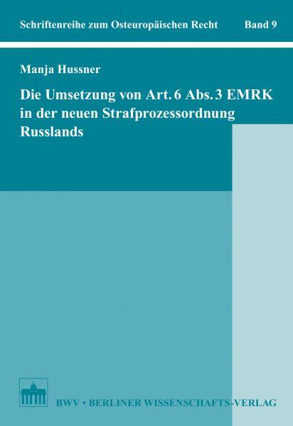 Die Umsetzung von Art. 6 Abs. 3 EMRK in der neuen Strafprozessordnung Russlands
