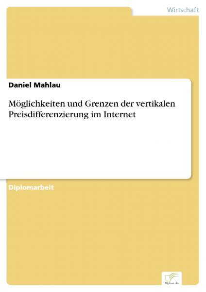 Möglichkeiten und Grenzen der vertikalen Preisdifferenzierung im Internet