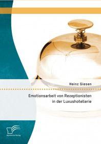 Emotionsarbeit von Rezeptionisten in der Luxushotellerie: Die Gefahren von Burnout im Dienstleistung