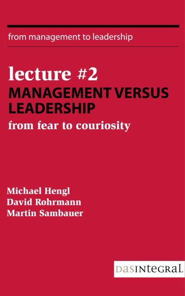 Lecture #2 - Management versus Leadership