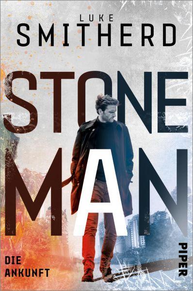 Stone Man. Die Ankunft