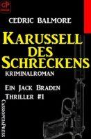 Ein Jack Braden Thriller #1: Karussell des Schreckens
