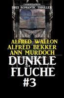 Drei Romantic Thriller - Dunkle Flüche #3