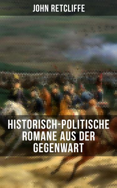 John Retcliffe: Historisch-politische Romane aus der Gegenwart