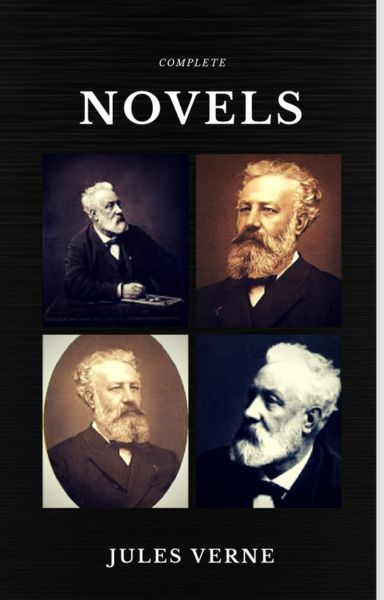 Jules Verne: The Classics Novels Collection (Quattro Classics) (The Greatest Writers of All Time)