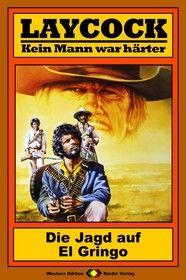 Laycock Western 105: Die Jagd auf El Gringo