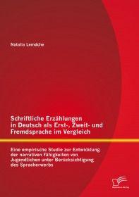 Schriftliche Erzählungen in Deutsch als Erst-, Zweit- und Fremdsprache im Vergleich: Eine empirische
