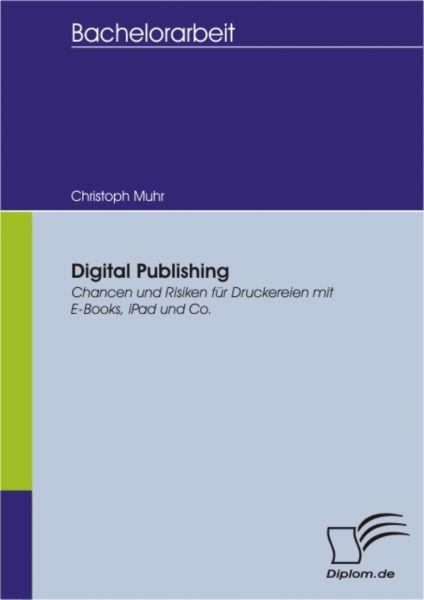 Digital Publishing: Chancen und Risiken für Druckereien mit E-Books, iPad und Co.