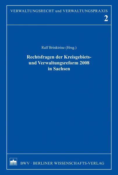 Rechtsfragen der Kreisgebiets- und Verwaltungsreform 2008 in Sachsen