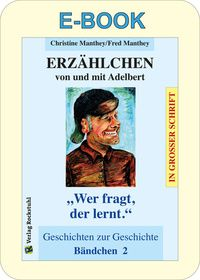 ERZÄHLCHEN von und mit Adelbert - Bändchen 2 - Geschichten zur Geschichte