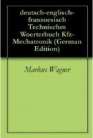 deutsch-englisch-franzoesisch Woerterbuch Kfz-Mechatronik / Autoechnik,Maschinenbau,Informatik )mobi