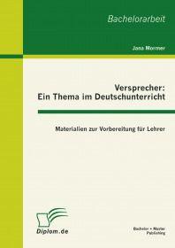 Versprecher - ein Thema im Deutschunterricht: Materialien zur Vorbereitung für Lehrer