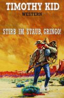 Stirb im Staub, Gringo