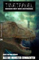 Timetravel Band #34: Als die Monster erwachten