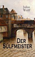 Der Sülfmeister (Historischer Roman) - Vollständige Ausgabe: Band 1&2