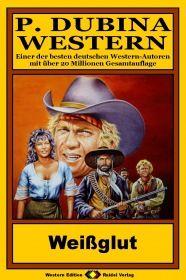P. Dubina Western, Bd. 20: Weißglut