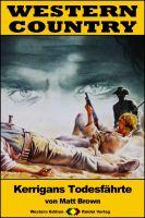 WESTERN COUNTRY 208: Kerrigans Todesfährte